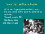 your card will be activated
