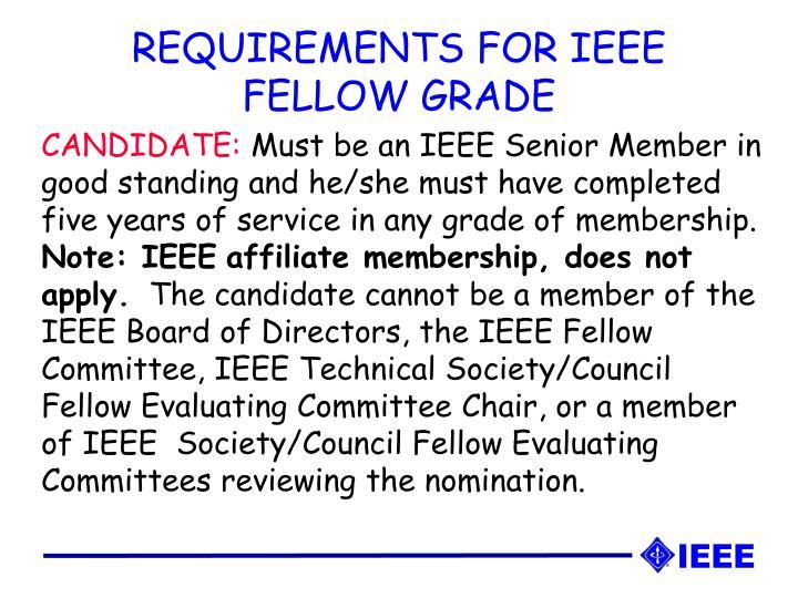 REQUIREMENTS FOR IEEE FELLOW GRADE