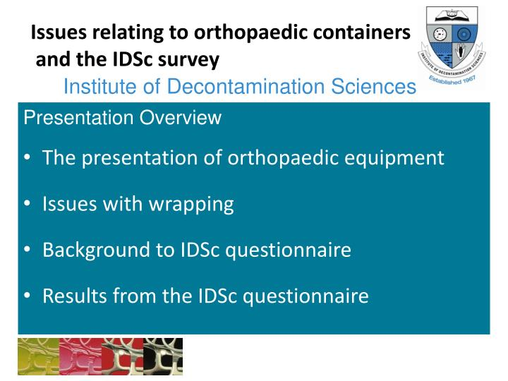 issues relating to orthopaedic containers and the idsc survey n.