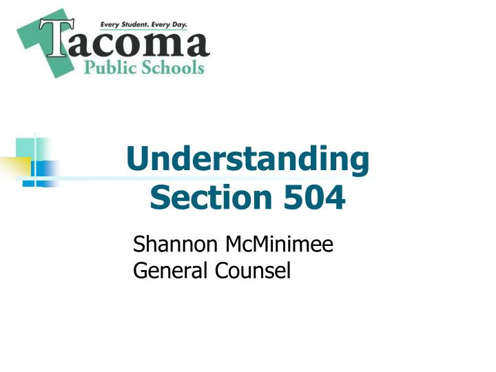 understanding section 504 Understanding section 504 section 504 of the rehabilitation act of 1973 (commonly referred to as section 504) is a federal law designed to protect the rights of individuals with disabilities in programs and activities that receive federal financial.