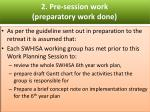 2 pre session work preparatory work done