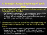 4 strategic changes beginning 6 th work plan