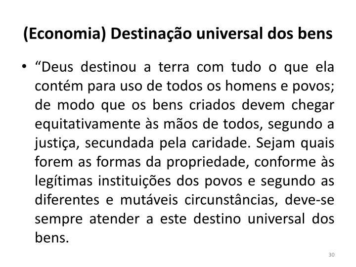 (Economia) Destinação universal dos bens