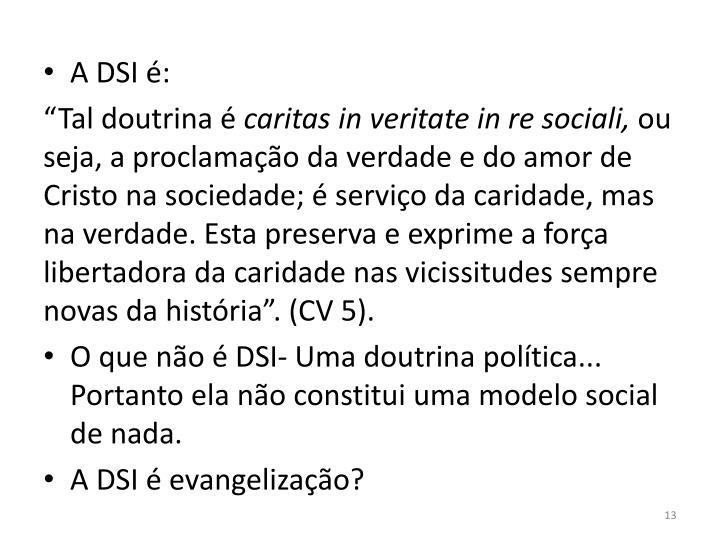 A DSI é: