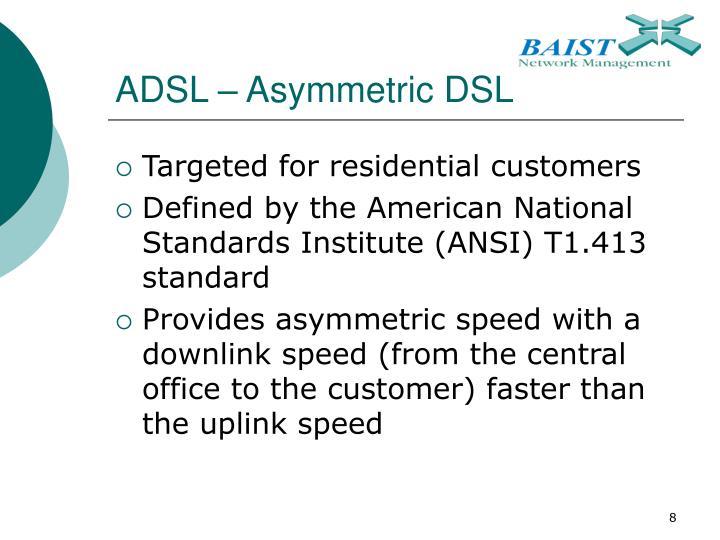 ADSL – Asymmetric DSL