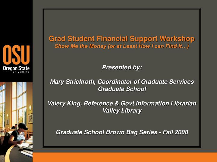 Ppt Grad Student Financial Support Workshop Show Me The Money Or