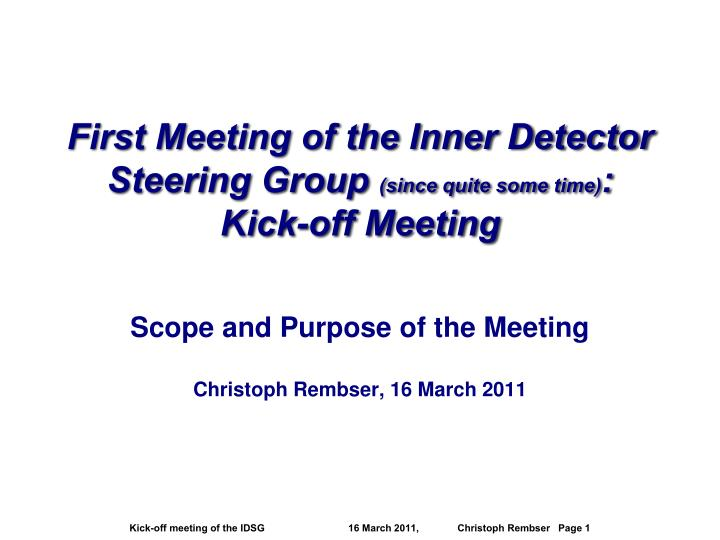first meeting of the inner detector steering group since quite some time kick off meeting n.