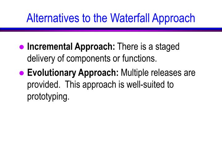 Incremental Approach: