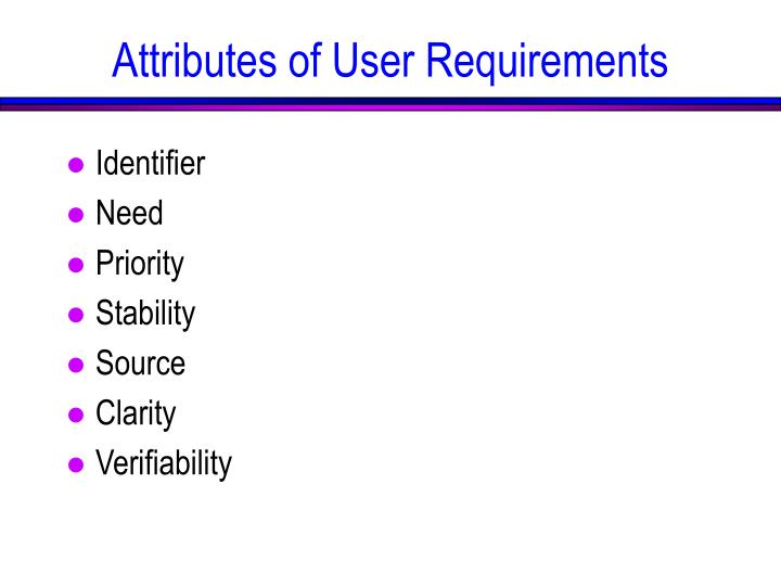 Attributes of User Requirements