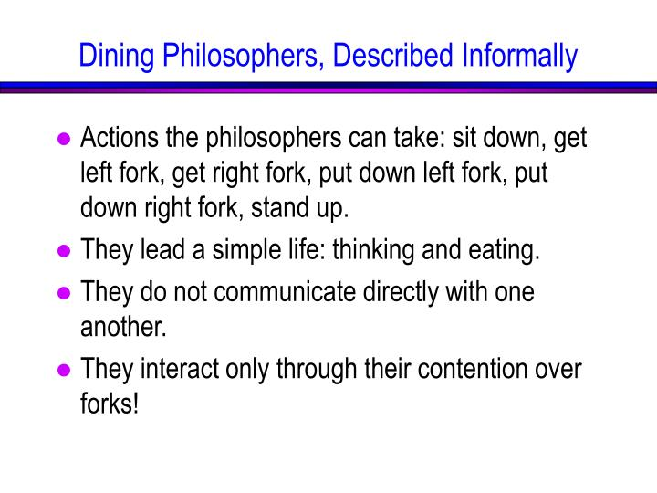 Actions the philosophers can take: sit down, get left fork, get right fork, put down left fork, put down right fork, stand up.