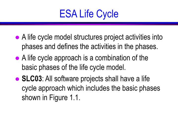 A life cycle model structures project activities into phases and defines the activities in the phases.