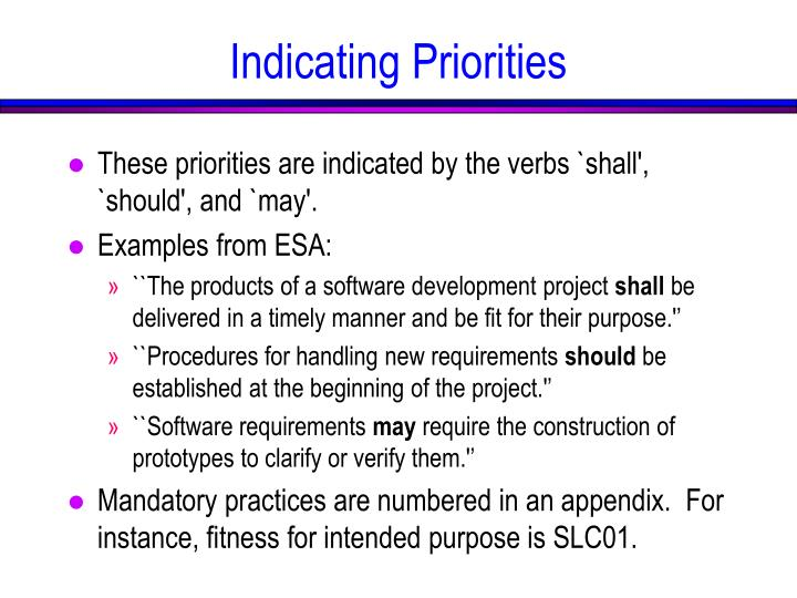 These priorities are indicated by the verbs `shall', `should', and `may'.