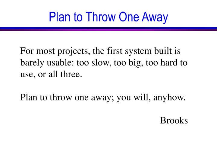 Plan to Throw One Away