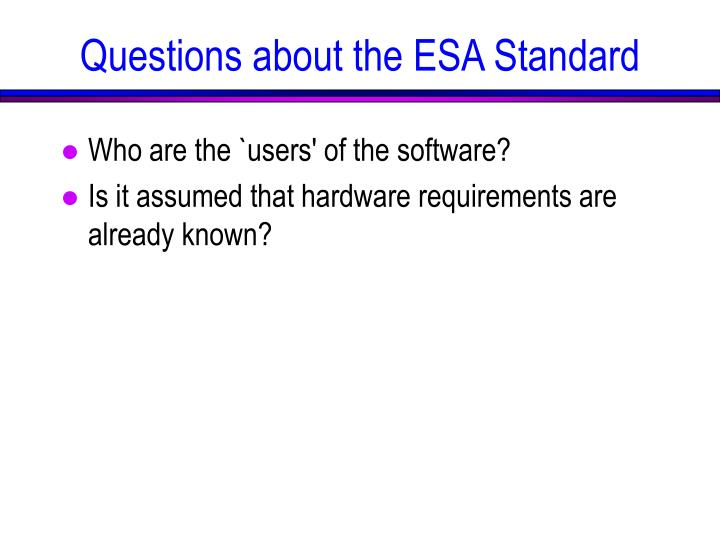 Questions about the ESA Standard