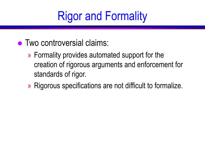 Rigor and Formality