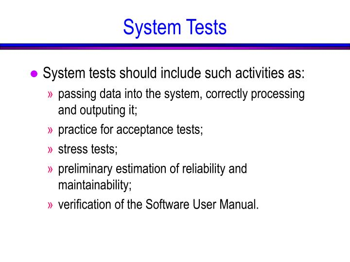 System tests should include such activities as: