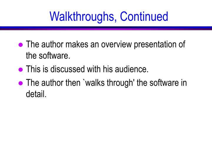 Walkthroughs, Continued