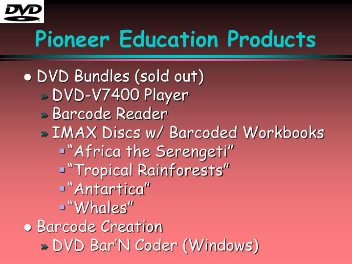 Pioneer Education Products