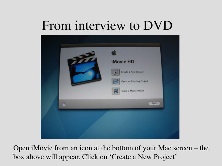 from interview to dvd n.