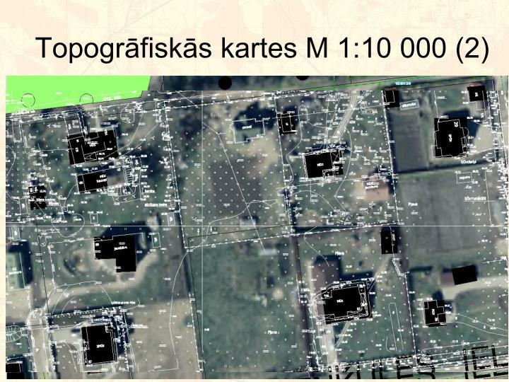 Topogrāfiskās kartes M 1:10 000 (2)