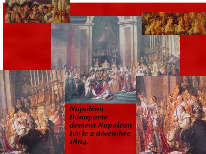 Napoléon Bonaparte devient Napoléon Ier le 2 décembre 1804.