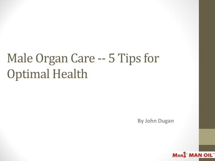 Male organ care 5 tips for optimal health