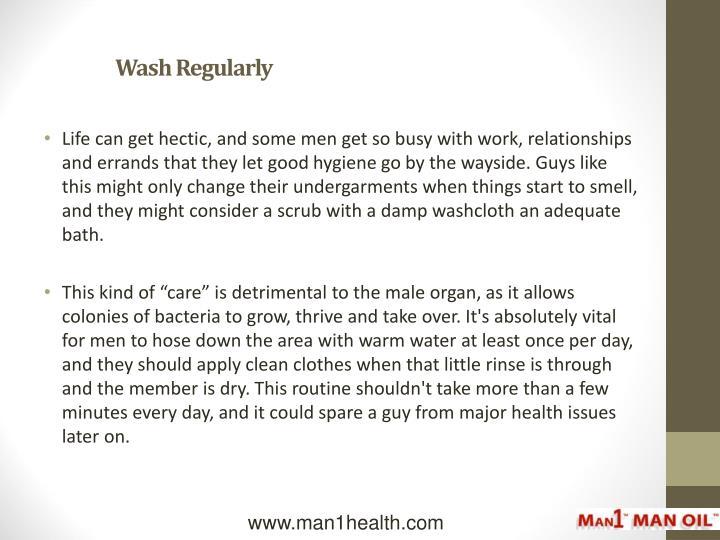 Wash regularly