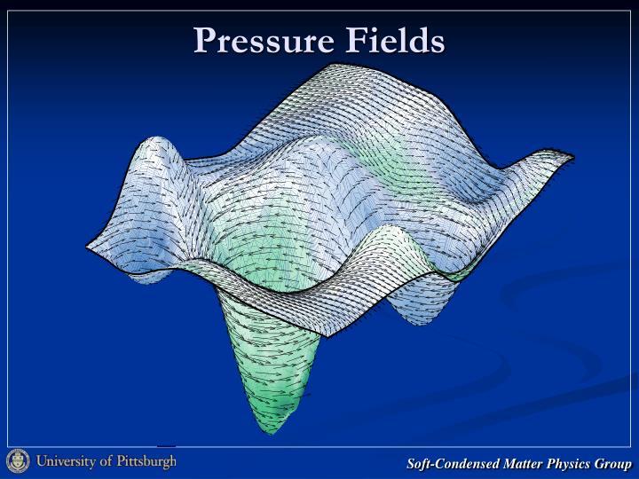 Pressure Fields