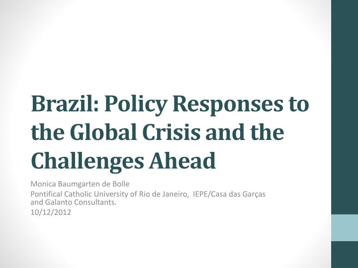 Brazil policy responses to the global crisis and the challenges ahead