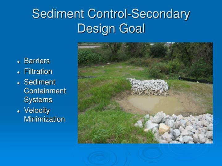 Sediment Control-Secondary Design Goal
