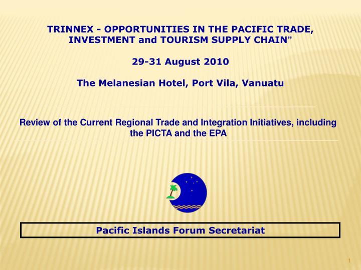 TRINNEX - OPPORTUNITIES IN THE PACIFIC TRADE, INVESTMENT and TOURISM SUPPLY CHAIN