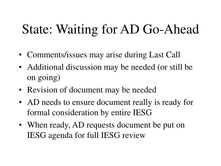 State: Waiting for AD Go-Ahead