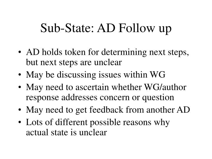 Sub-State: AD Follow up