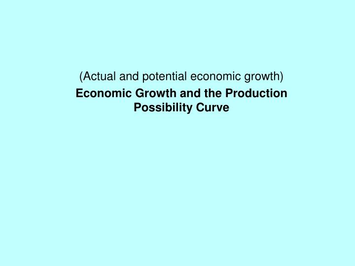 (Actual and potential economic growth)