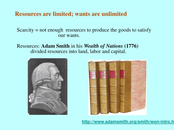 Resources are limited; wants are unlimited