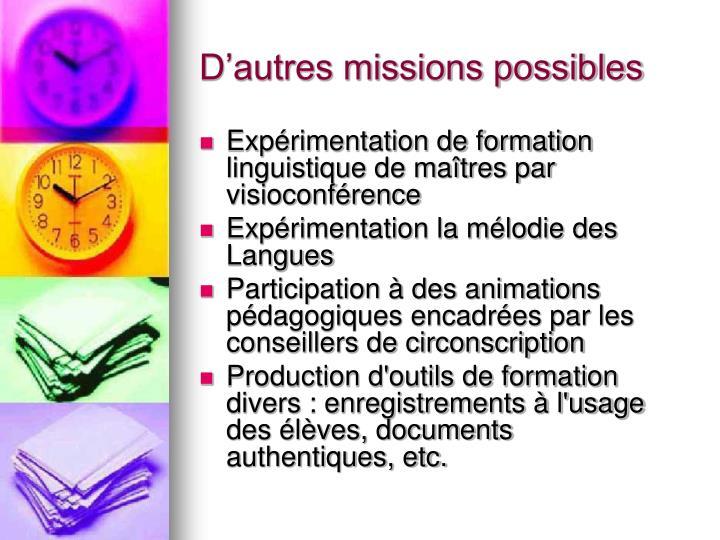 D'autres missions possibles