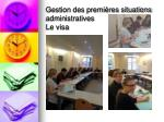 gestion des premi res situations administratives le visa