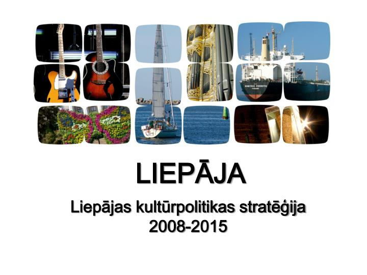 Liep jas kult rpolitikas strat ija 2008 2015