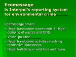ecomessage is interpol s reporting system for environmental crime