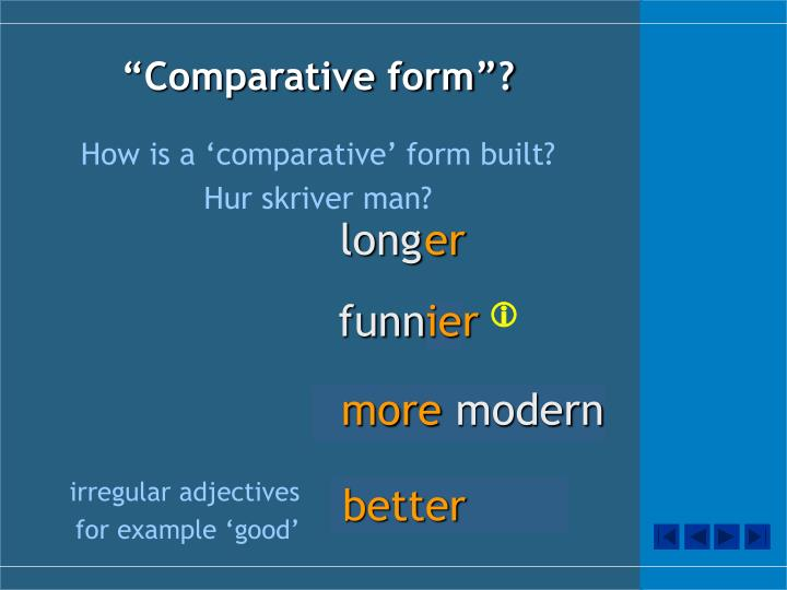 """Comparative form""?"