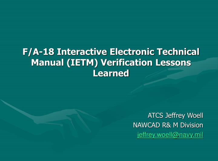 f a 18 interactive electronic technical manual ietm verification lessons learned n.