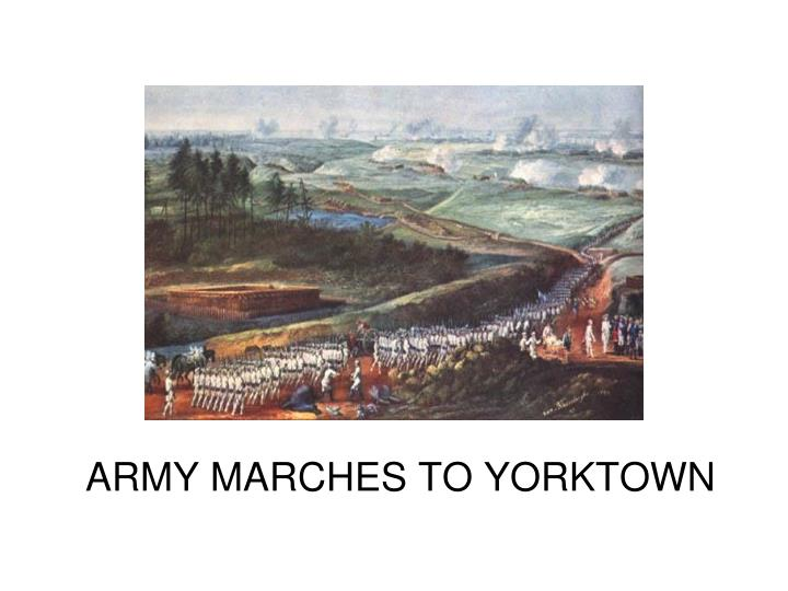 ARMY MARCHES TO YORKTOWN
