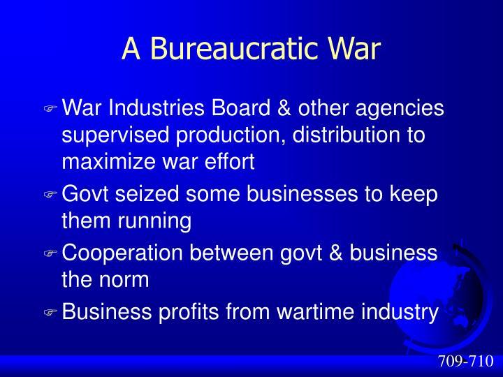 A Bureaucratic War
