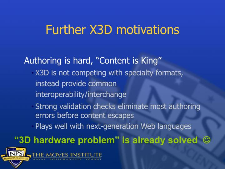 Further X3D motivations