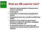 what are nb used for now