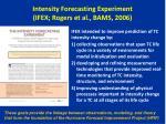 intensity forecasting experiment ifex rogers et al bams 2006