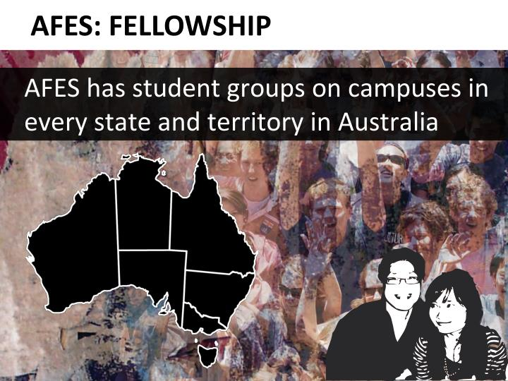 AFES has student groups on campuses in every state and territory in Australia