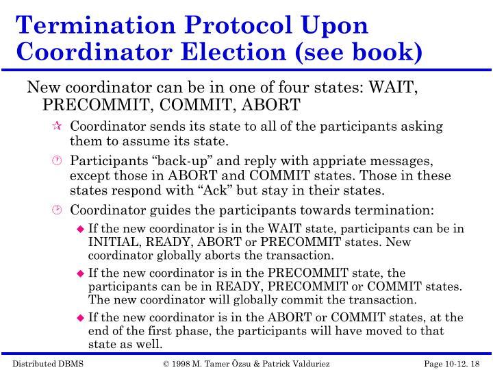 Termination Protocol Upon Coordinator Election (see book)