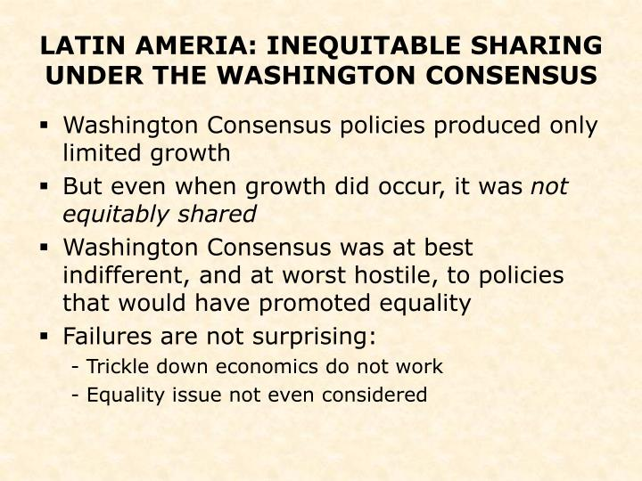 the washington and post washington consensus Following thirty years of washington consensus policies, the new millennium saw latin america adopt a wide range of new economic and social development policies that were leftist-oriented.
