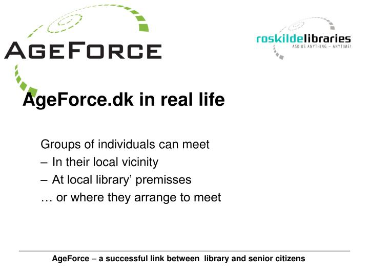 AgeForce.dk in real life